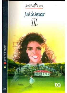 Til Jose de Alencar e1329745387222 Til de José de Alencar   Resumo, Características da Obra, Personagens