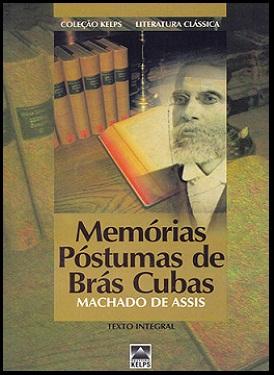 Memorias Postumas de Bras Cubas Memórias Póstumas de Brás Cubas, Machado de Assis   Resumo, Análise da Obra
