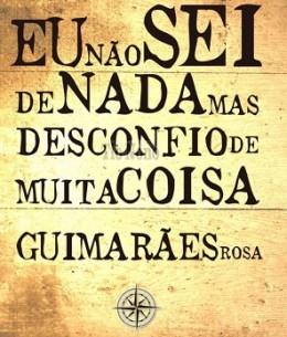 frase guimaraes rosa 2 e1344191616452 Guimarães Rosa   Médico que tornou se Escritor, Vida, Obra e Frases